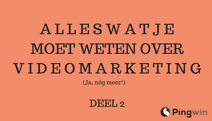 Alles Over Video Marketing
